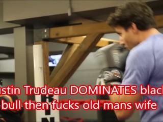 Justin Trudeau multiracial hotwife sesh (HOT)
